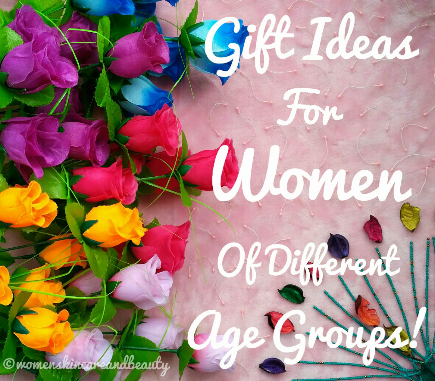 Gift ideas for women of different age groups